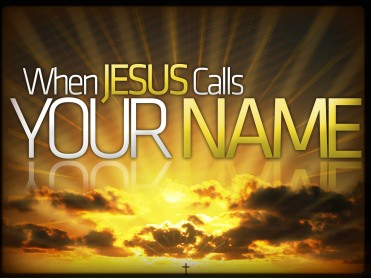 when-jesus-calls-your-name